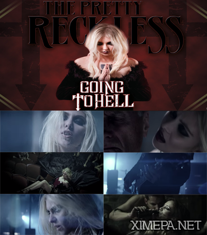 Смотреть клип The Pretty Reckless - Going To Hell (2014) онлайн
