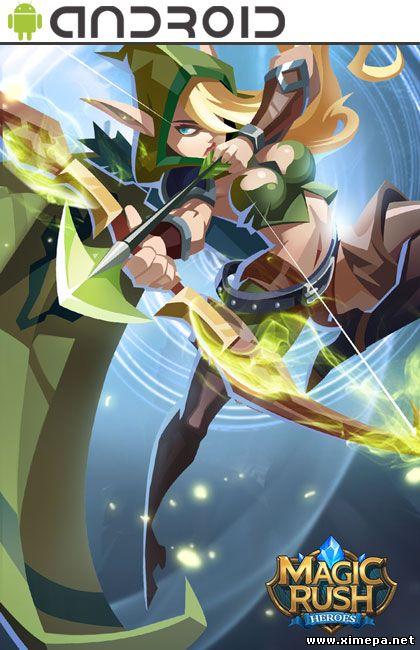 Скачать андроид игру Magic Rush: Heroes торрент